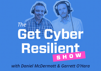 The Get Cyber Resilient Show Episode #16